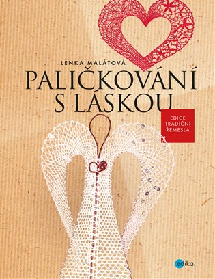 Paličkování s láskou - Lenka Malátová | Booksquad.ink