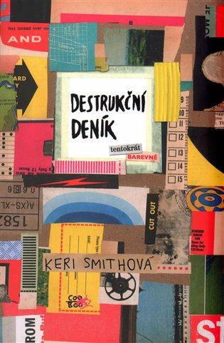 Destrukční deník: Tentokrát barevně - Keri Smithová | Booksquad.ink