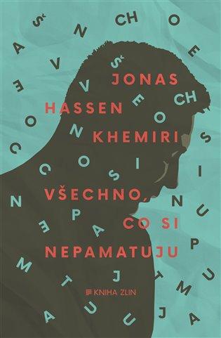 Všechno, co si nepamatuju - Jonas Hassen Khemiri | Booksquad.ink
