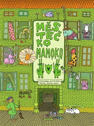 Městečko Mamoko - Aleksandra Mizielińska, | Booksquad.ink