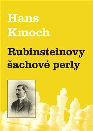 Rubinsteinovy šachové perly - Hans Kmoch | Booksquad.ink