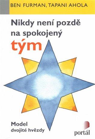 Nikdy není pozdě na spokojený tým:Model dvojité hvězdy - Tapani Ahola, | Booksquad.ink