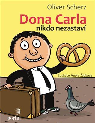 Dona Carla nikdo nezastaví - Oliver Scherz | Booksquad.ink