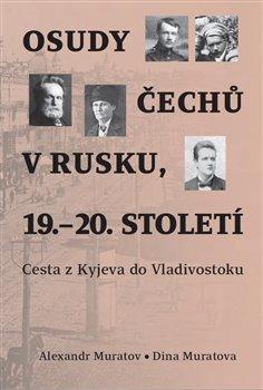Obálka titulu Osudy Čechů v Rusku, 19.–20. století