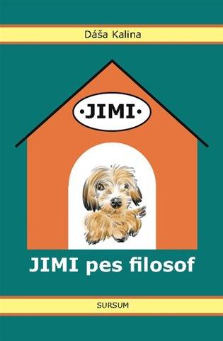 Jimi pes filosof - Dáša Kalina | Booksquad.ink