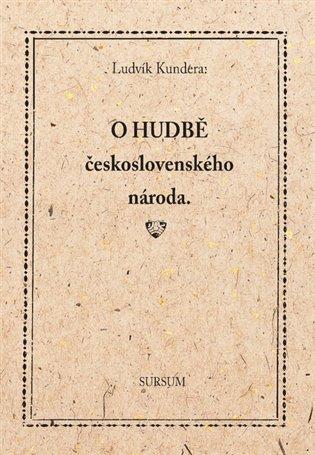 O hudbě československého národa - Ludvík Kundera   Booksquad.ink