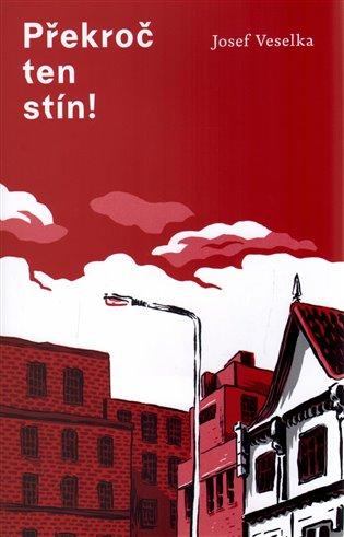 Překroč ten stín - Josef Veselka | Booksquad.ink