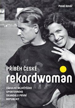 Obálka titulu Příběh české rekordwoman