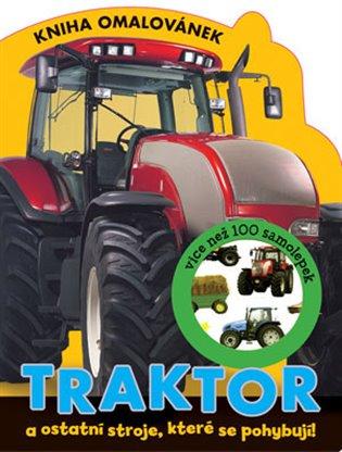 Traktor - Kniha omalovánek:a ostatní stroje, které se pohybují - - | Booksquad.ink