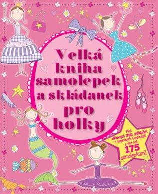 Velká kniha samolepek a skládanek pro holky - - | Booksquad.ink
