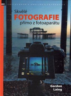 Obálka titulu Skvělé fotografie přímo z fotoaparátu