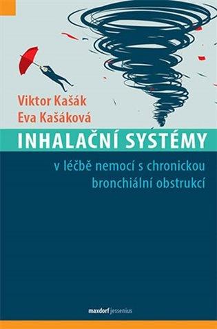 Inhalační systémy:v léčbě nemocí s chronickou bronchiální obstrukcí - Viktor Kašák, | Booksquad.ink