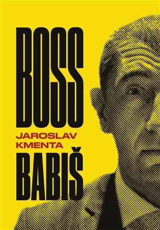 Jaroslav Kmenta - Boss Babiš (2017)(CZ)