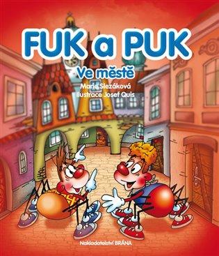 Fuk a Puk ve městě - Marie Slezáková | Booksquad.ink
