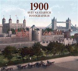 Obálka titulu 1900 - Svět na starých fotografiích