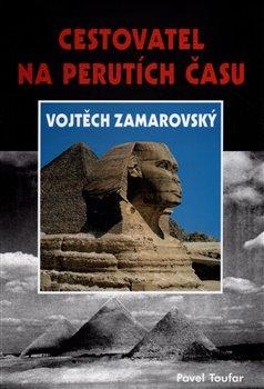 Obálka titulu Cestovatel na perutích času Vojtěch Zamarovský