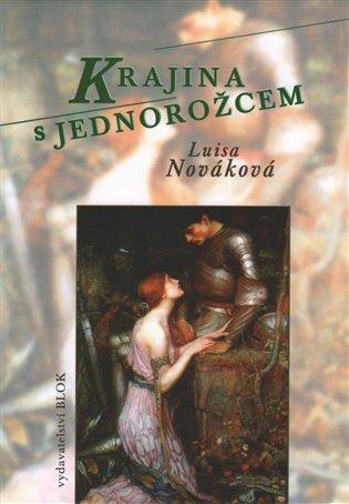 Krajina s jednorožcem - Luisa Nováková   Booksquad.ink