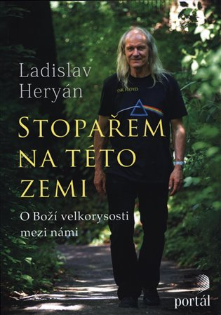 Stopařem na této zemi:O Boží velkorysosti mezi námi - Ladislav Heryán | Booksquad.ink