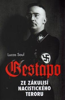 Obálka titulu Gestapo - Ze zákulisí nacistického teroru