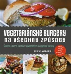 Obálka titulu Vegetariánské burgery na všechny způsoby