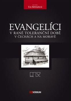 Obálka titulu Evangelíci v rané toleranční době v Čechách a na Moravě