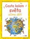 Obálka knihy Cesta kolem světa očima dětí