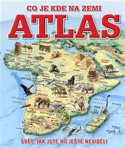 Obálka titulu Atlas – co je kde na Zemi