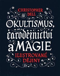 Obálka titulu Okultismus, čarodějnictví a magie