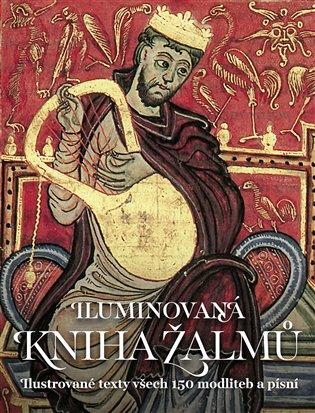 Iluminovaná kniha Žalmů:Ilustrované texty všech 150 modliteb a písní - - | Replicamaglie.com