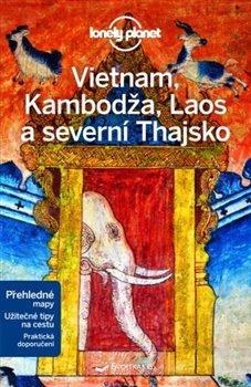 Obálka titulu Vietnam, Kambodža, Laos a severní Thajsko -  Lonely Planet