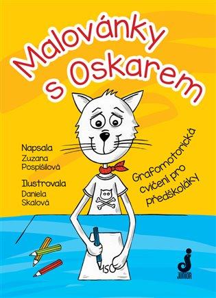Malovánky s Oskarem:Grafomotorická cvičení pro předškoláky - Zuzana Pospíšilová | Booksquad.ink