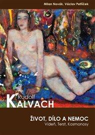 Rudolf Kalvach - život, dílo a nemoc