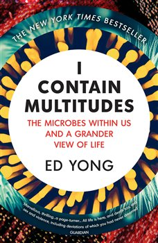Obálka titulu I Contain Multitudes : The Microbes Within Us...