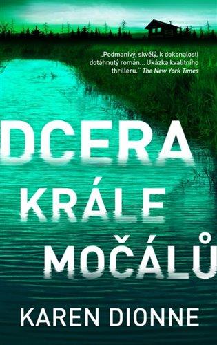 Dcera krále močálů - Karen Dionne | Booksquad.ink
