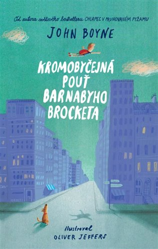Kromobyčejná pouť Barnabyho Brocketa - John Boyne   Booksquad.ink