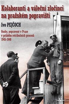 Obálka titulu Kolaboranti a váleční zločinci na pražském popravišti