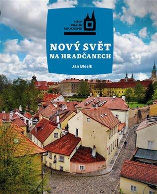 Nový Svět na Hradčanech - Jan Blesík | Booksquad.ink
