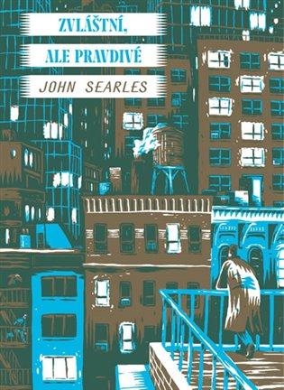 Zvláštní, ale pravdivé - John Searles | Booksquad.ink