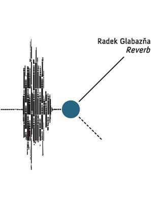 Reverb - Radek Glabazňa | Booksquad.ink