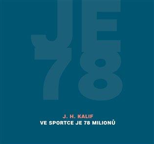 Ve Sportce je 78 milionů - J. H. Kalif | Booksquad.ink