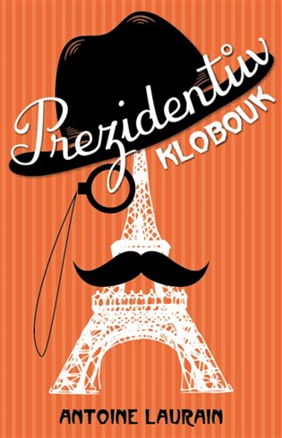 Prezidentův klobouk - Antoine Laurain | Booksquad.ink
