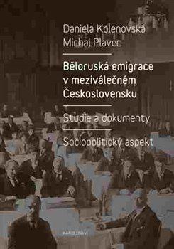 Obálka titulu Běloruská emigrace v meziválečném Československu