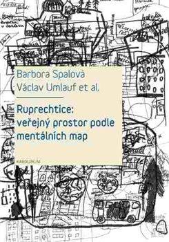 Obálka titulu Ruprechtice: Veřejný prostor podle mentálních map