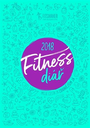 Fitness diář 2018:Moje cesta za zdravějším JÁ - - | Booksquad.ink