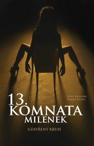 13. komnata milenek - Uzavřený kruh