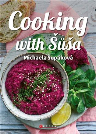 Cooking with Šůša - Michaela Šupáková | Booksquad.ink