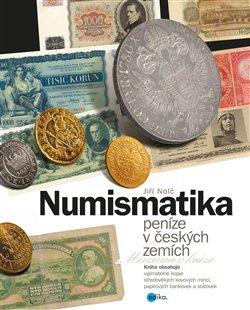 Obálka titulu Numismatika – peníze v českých zemích