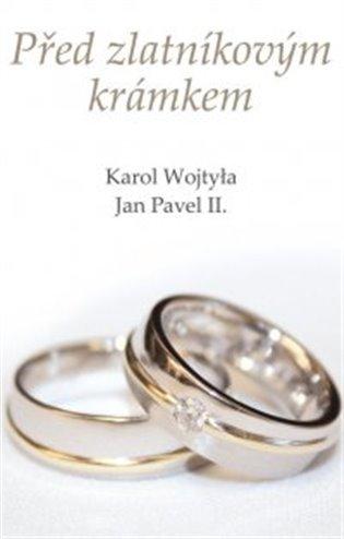Před zlatníkovým krámkem - Karol Józef Wojtyla, | Booksquad.ink