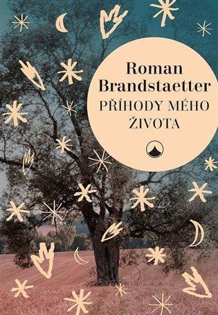 Příhody mého života - Roman Brandstaetter   Booksquad.ink