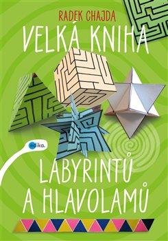 Obálka titulu Velká kniha labyrintů a hlavolamů